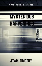 Mysterious Happenings [ONGOING] by Jyamtwintimothy