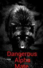 Dangerous Alpha Mate by Steph_Omgg