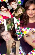 NOT HIS LITTLE GIRL-Jelena (editing) by sellyforeves