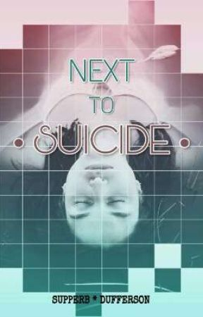 Next To Suicide by Superb_dufferson