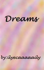 Dreams [Short story] by ilyecaaaaaily