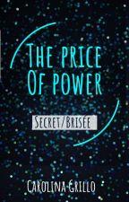 Le prix du pouvoir: Secrets Tome 1 by carolinagrillo2806