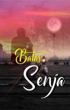 BATAS SENJA by Komariyaharifin15