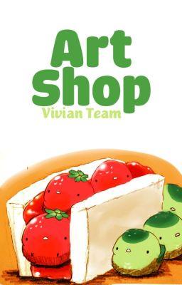 Đọc truyện Vivian Team // Art Shop