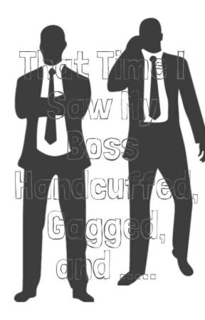 That Time I Saw My Boss Handcuffed, Gagged, and .... (manXman) by XxXJamesCrossXxX