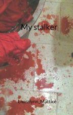 My stalker by LauraM_14