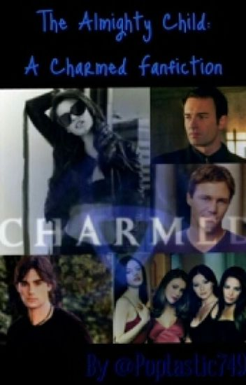 The Almighty Child: A Charmed Fanfiction