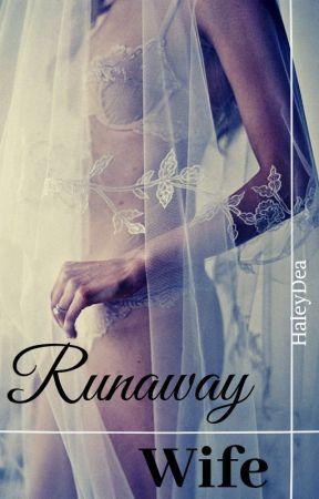 Runaway Wife by HaleyDea