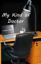 My Kind of Doctor by Frequent_Writer