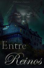 Entre Reinos by DboraChavez2