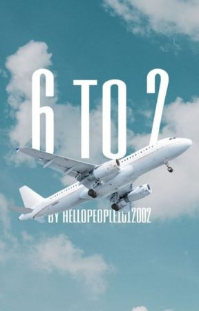 6 to 2 by hellopeople1012002
