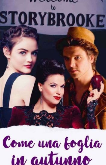 Come una foglia in autunno || OUAT FanFiction