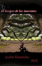 El bosque de los inocentes by AoshinKuzunoha