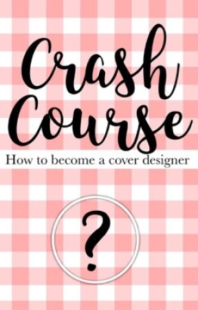 CRASH COURSE; How to Become a Cover Designer  by haileyDESIGNS