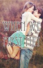 When We First Met by zaaryosa