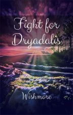 Fight for Dryadalis by wishmore