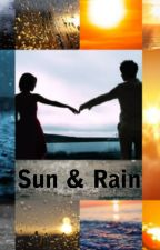 Sun & Rain By Samantha  Evergreen (Completed) by SamanthaEvergreen