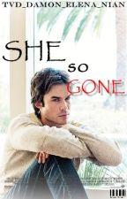 ♡She so gone♡ [EN EDICIÓN] by TVD_Damon_Elena_nian