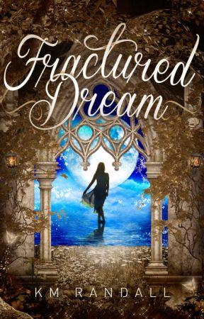 Fractured Dream (The Dreamer Saga) by KMRandall