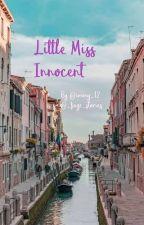little miss innocent  by _faye_stories
