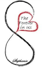The Forever in Us by Stephie3Isabel
