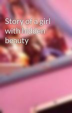 Story of a girl with hidden beauty by sripton