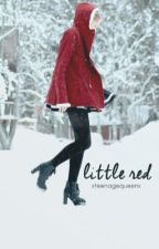 little red || c.h -on hold- by xteenagequeenx