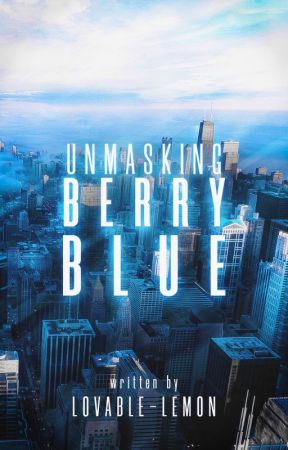 Unmasking Berry Blue by lovable-lemon