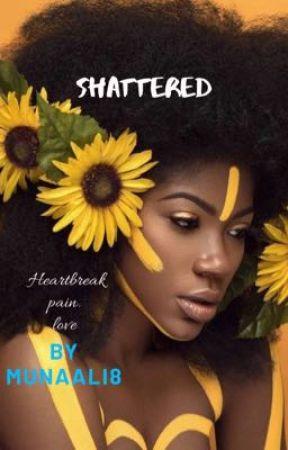 Shattered (BWWM) by MunaAli8