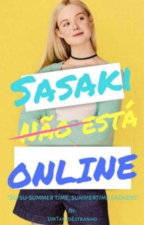 【☆】Sasaki [»Não«] Esta Online by UmTantoEstranho