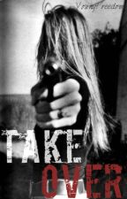 Take Over ( Adopted Tour Series ) by YoungFreedom
