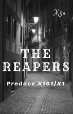 Dropped [Produce X101│X1] The Reapers by pluvio_world_