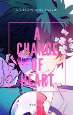 A Change Of Heart ✓ by Tsuyaki