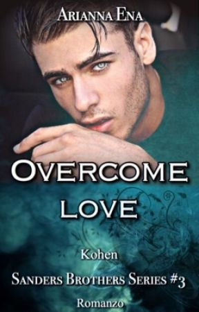 Overcome Love. Sanders Brothers Series #3 by AriannaEna