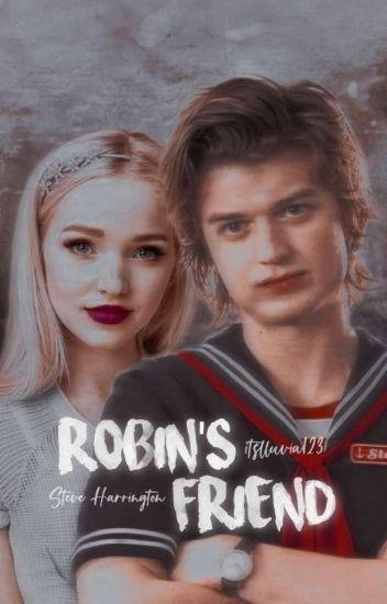 Robin's Friend ➳ Steve Harrington y Tú