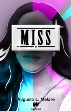 MISS by AugustoLMelare