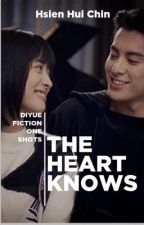 The Heart Knows- DIYUE Fiction One Shots by Hsienhui1978