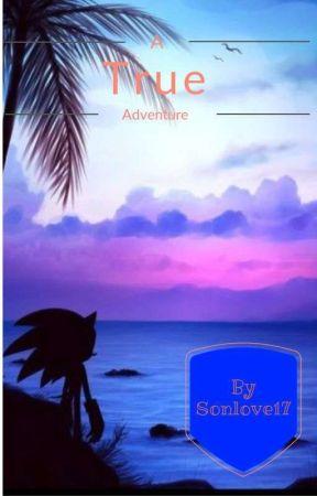 A True Adventure  by Sonlove17