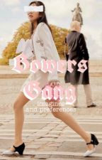 Bowers Gang Preferences and Imagines |  Book 2 by sctoaorkie