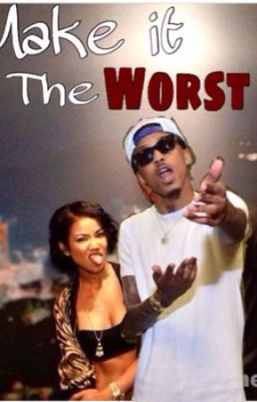 Make It The Worst (Jhené Aiko & August Alsina) COMPLETED by LightDreamz