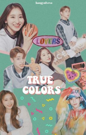 true colors ㅡ hangyul,chaeyeon✔ by hangyulvevo