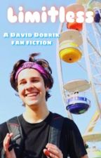 Limitless ~ a David Dobrik fanfic by ddobrlk