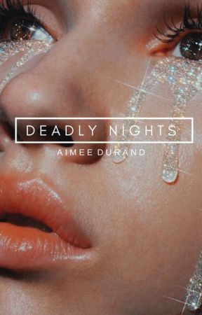 Deadly Nights by AimsStory
