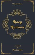 Lacy Reviews! (CLOSED FOR CATCH-UP) by MissLacybee