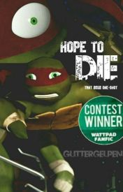 Hope to Die [TMNT 2012 Oneshot] by GlitterGelPen