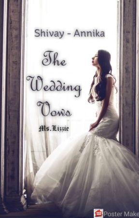 The Wedding Vows (Shivay Annika Fan Fiction) by MsLizzieWrites