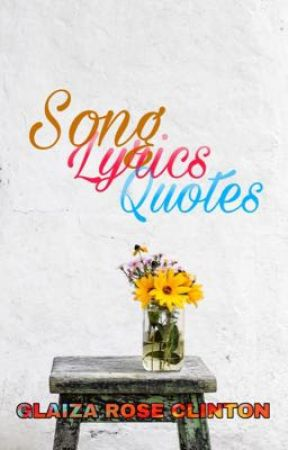 Song Lyrics Quotes by mightyglaiza