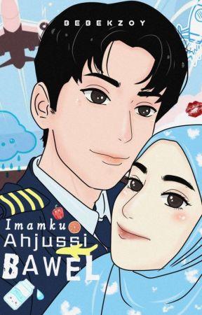 Imamku Ahjussi Bawel by Chocoguardi