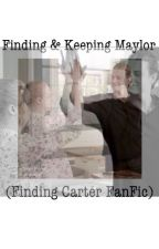 Finding & Keeping Maylor (a finding carter fanfic) by yalafangirl