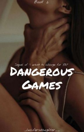 Dangerous Games ||Book2|| by _lucifersdaughter__